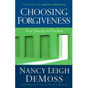 Choosing Forgiveness  by Nancy Leigh DeMoss
