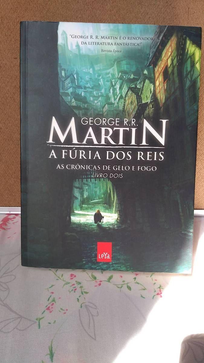 A Furia Dos Reis As Cronicas De Gelo E Fogo Livro 2 George