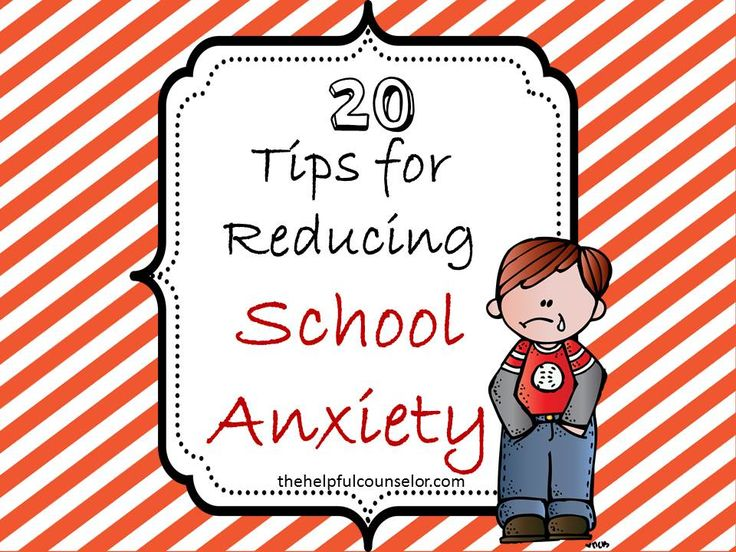 20 Tips to Reduce School Anxiety | School anxiety, Psych ...
