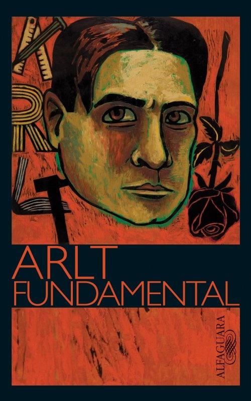 Arlt fundamental, selección de cuentos de Roberto Arlt, editorial Alfaguara.