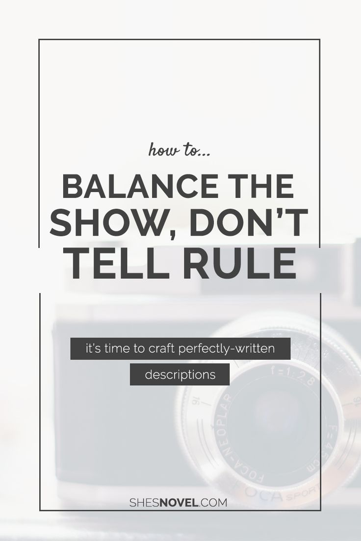 You've probably heard it from your writing buddies, seen it in how-to books, and read it in author interviews.It's arguably the ultimate writing mantra, the number one way to improve your writing. What exactly am I talking about?The Show, Don't Tellrule. High five to you if you guessed