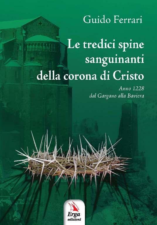 Libreria Medievale: Le tredici spine sanguinanti della corona di Cristo
