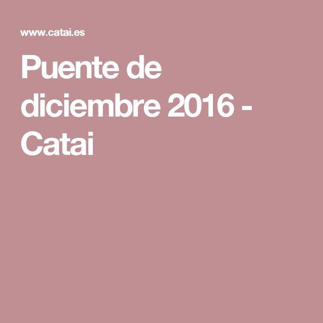 Puente de diciembre 2016 - Catai