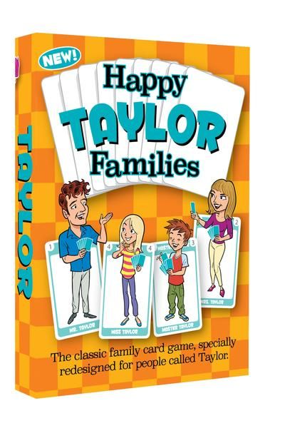 Here's the latest take on a timeless, top-selling family card game: HAPPY FAMILIES  This unique special edition Happy Families card game has been extensively personalized for families with the surname TAYLOR. So if your family name is Taylor then this is YOUR FAMILY GAME !! Find out more at www.GoForItGames.co.uk