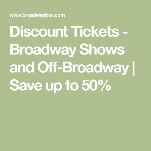 Discount Tickets - Broadway Shows and Off-Broadway |                                        Save up to 50%