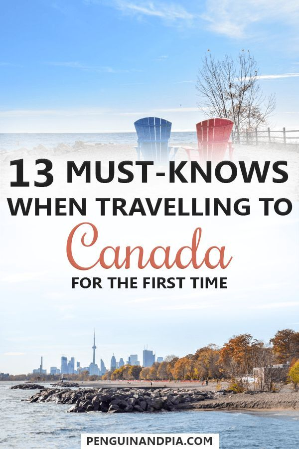 13 Must-Knows When Travelling To Canada For The First Time