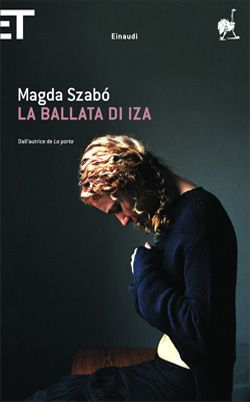Magda Szabo | La ballata di Iza