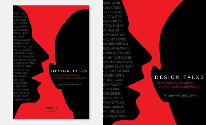 Book: 'Design Talks: Contemporary Creatives on Architecture and Design' by Massimo de Conti | Architecture | Wallpaper* Magazine: design, interiors, architecture, fashion, art: Magazine Design, Contrast Colours, Design Interiors, Fashion Art, Interior Architecture, Book Covers, Book Design
