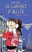 Meg Cabot : Le carnet d'Allie 7,  Vacances à Paris