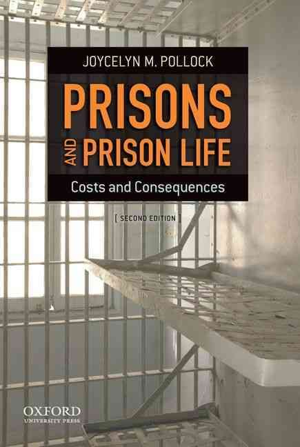 Prisons and Prison Life: Costs and Consequences