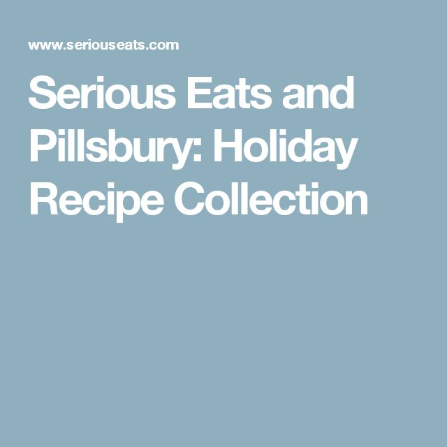 Serious Eats and Pillsbury: Holiday Recipe Collection