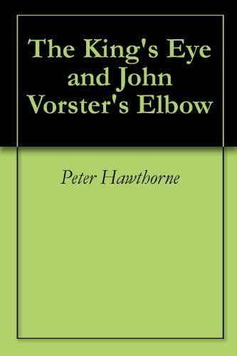 The King's Eye and John Vorster's Elbow by Peter Hawthorne. $4.84. 244 pages. Author: Peter Hawthorne. A memoir of a veteran journalist of 30 years of reporting events in Africa, from Nelson Mandela's imprisonment up to him becoming first black president of South Africa.                            Show more                               Show less