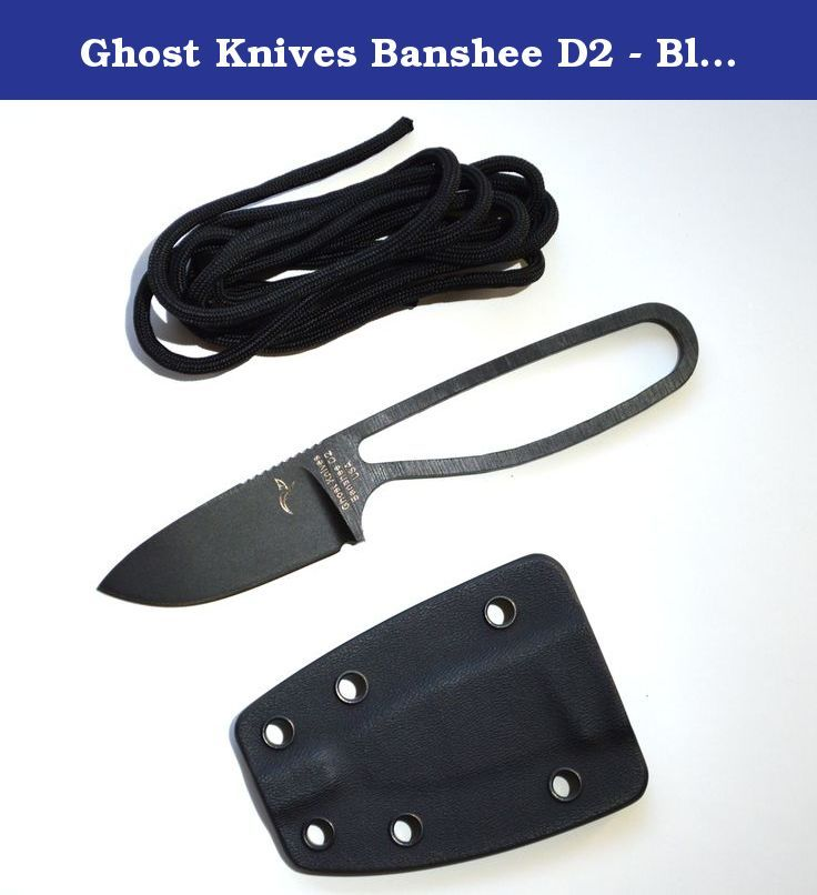Ghost Knives Banshee D2 - Black/Black - Neck Knife. Made of high hard D2 tool steel, the leaf-shaped flat ground blade makes slicing tasks a breeze. D2, which has impressive properties that make it capable of cutting other types of steels in a machine shop setting, takes a fine edge and is known for its wear resistance. The true benefit of using a D2 knife is that you can expect long lasting edge retention without having to waste time using your sharpener. The blade is protected by a high...