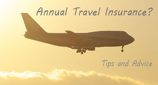 What is annual travel insurance and when does it make sense compared to single-trip plans?