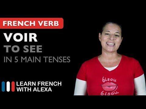 (719) Voir (to see) in 5 Main French Tenses - YouTube