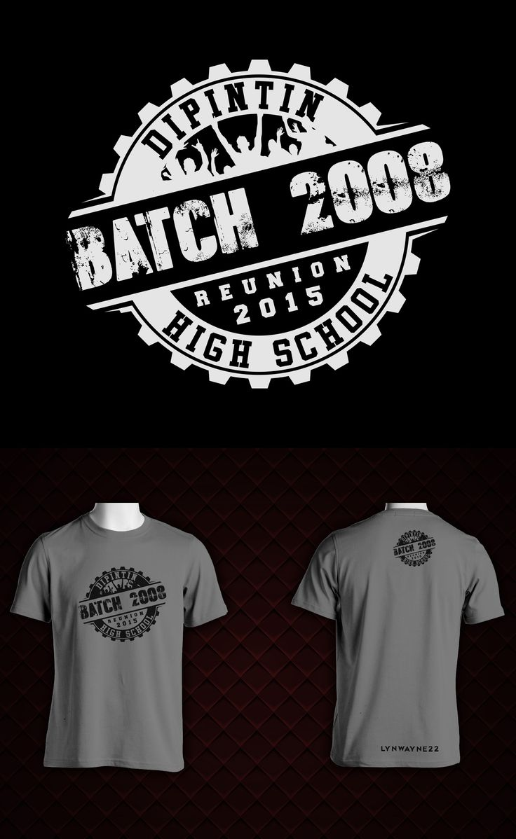 T shirt design ideas for schools - The Design Is About Our High School Class Batch Reunion This Coming April I Am