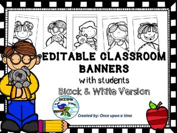 Free Classroom Banners with students- Editable- Black & Wh