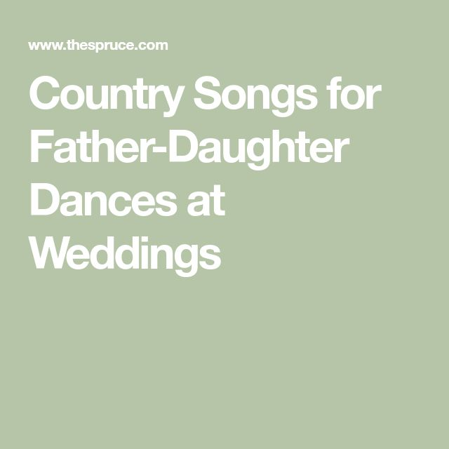 Country Songs For Father Daughter Dances At Weddings