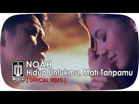 Noah Hidup Untukmu, Mati Tanpamu - Lirik, Lagu & Video Clip - Semuada.com