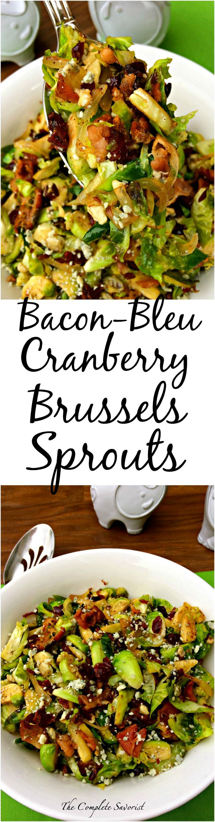 Bacon-Bleu Cranberry Brussels Sprouts ~ Brussels with bacon, onion, cranberry and bleu cheese ~ The Complete Savorist