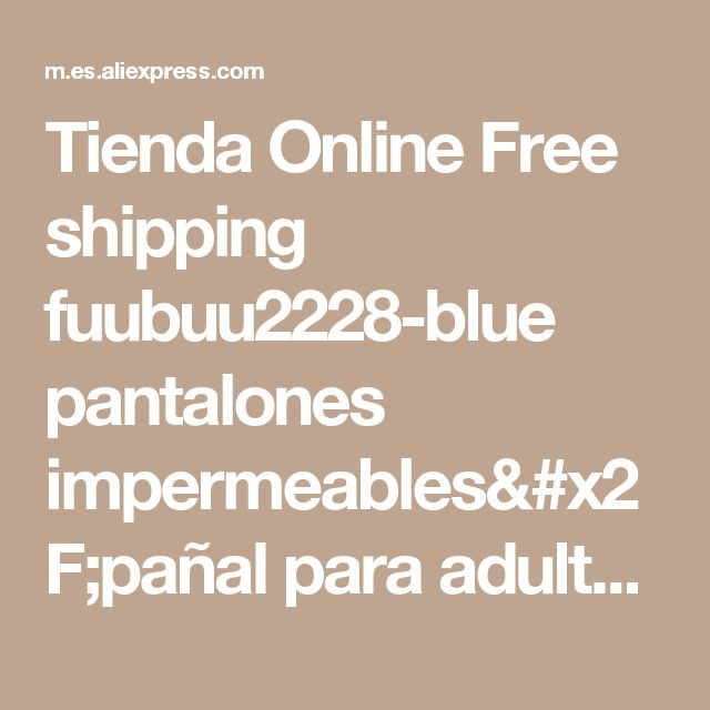 Tienda Online Free shipping fuubuu2228-blue pantalones impermeables/pañal para adultos/incontinencia pantalones/de bolsillo | Aliexpress móvil