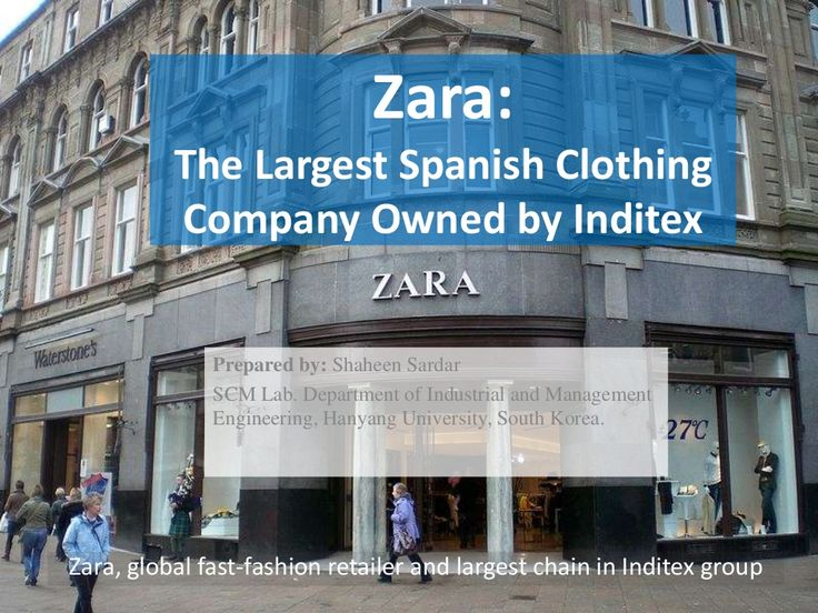 Zara; the inditex group by Shaheen Sardar via slideshare