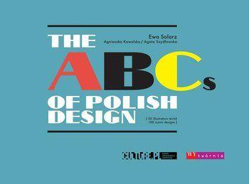 The ABCs of Polish Design-Szydłowska Agata, Kowalska Agnieszka, Solarz Ewa