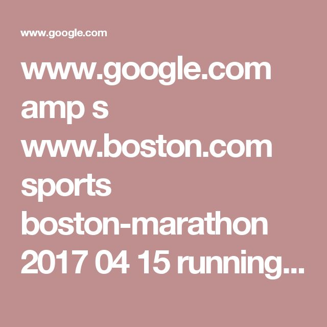 www.google.com amp s www.boston.com sports boston-marathon 2017 04 15 running-pioneers-kathrine-switzer-bobbi-gibb-took-their-own-paths-to-change amp