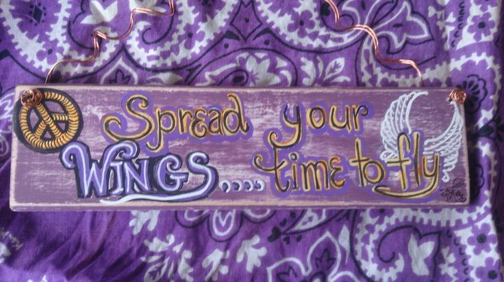 """Hand painted ☮ Plaque..""""Spread your Wings..Time to fly !"""" $12 from www.etsy.com/shop/pohcreations"""