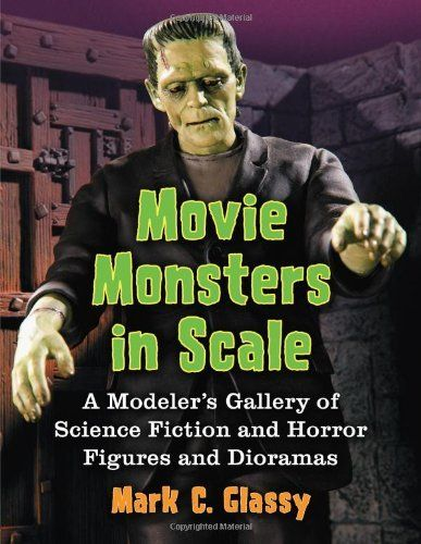 Movie Monsters in Scale: A Modeler's Gallery of Science Fiction and Horror Figures and Dioramas by Mark C. Glassy. Save 28 Off!. $35.96. Publication: December 31, 2012. Publisher: McFarland (December 31, 2012)
