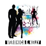 Don't Tell Your Cousin (Kindle Edition)By Veronica E. Kelly