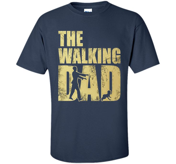 The Walking Dad - Father's Day T-Shirt