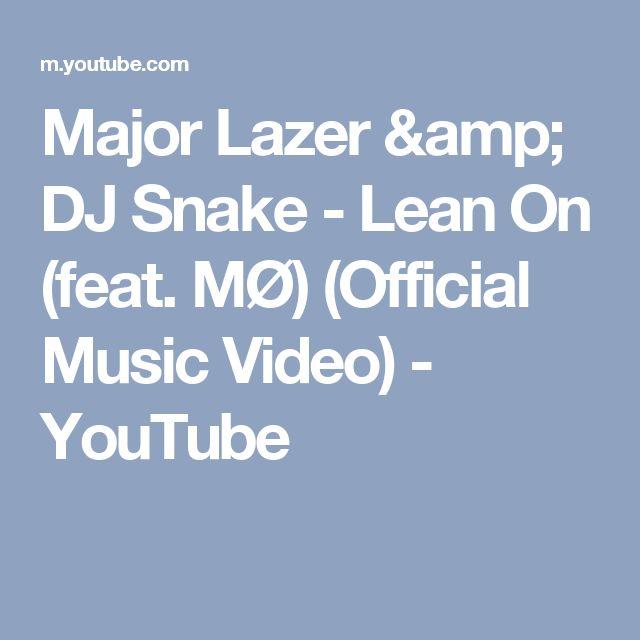 Major Lazer & DJ Snake - Lean On (feat. MØ) (Official Music Video) - YouTube