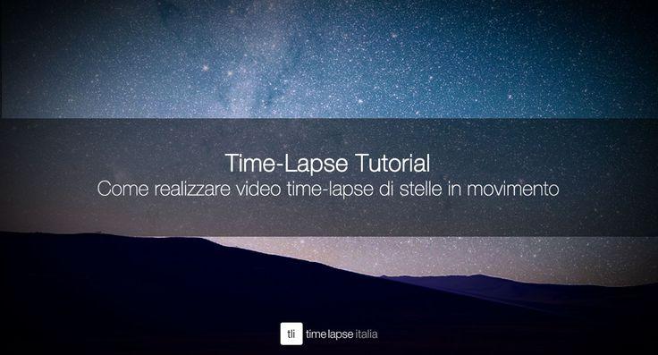 Impariamo a realizzare un time-lapse della volta celeste con una guida in italiano facile e approfondita! Ovviamente, gratis come tutto su Time Lapse Italia