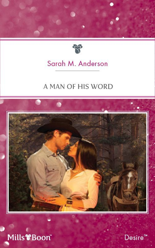 Mills & Boon : A Man Of His Word - Kindle edition by Sarah M. Anderson. Contemporary Romance Kindle eBooks @ Amazon.com.