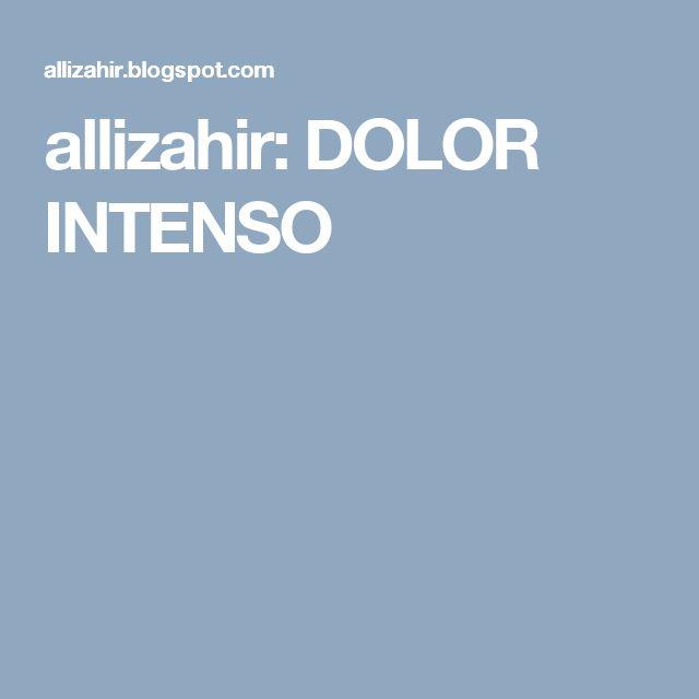 allizahir: DOLOR INTENSO