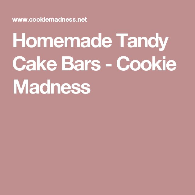 Homemade Tandy Cake Bars - Cookie Madness
