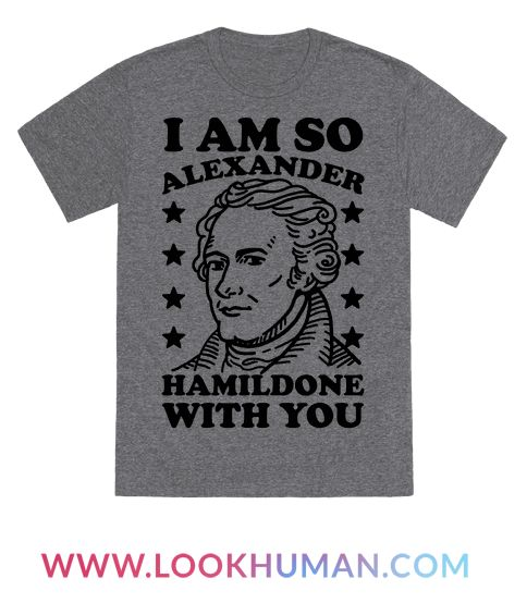 """This funny Hamilton shirt is the perfect Alexander Hamilton gift for the U.S. history Merica lover, serve up some sass with """"I Am so Alexander HamilDONE with you."""" This Hamilpun is the best. This merica shirt is perfect for fans of fourth of july shirts, and patriotic shirts."""