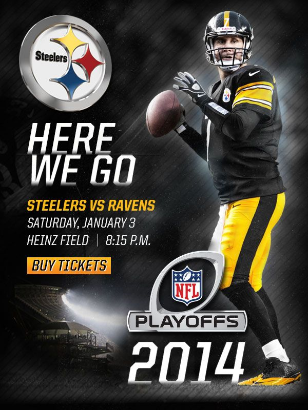 HERE WE GO: 2014 NFL Playoffs | Steelers vs. Ravens on Saturday, January 3 at Heinz Field at 8:15 PM | BUY TICKETS