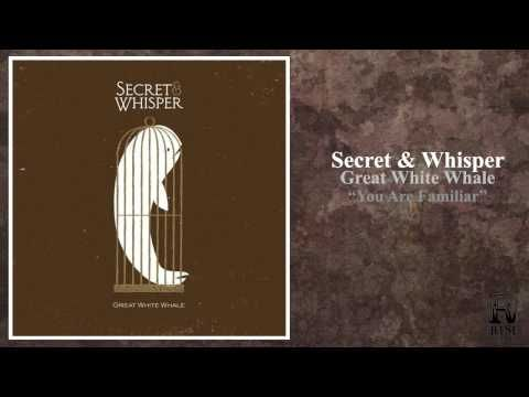 Secret and Whisper - You are Familiar