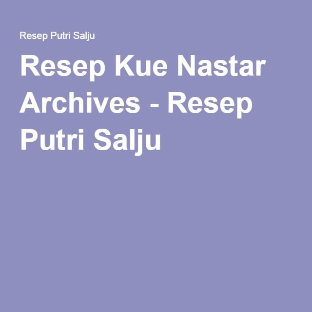 Resep Kue Nastar Archives - Resep Putri Salju