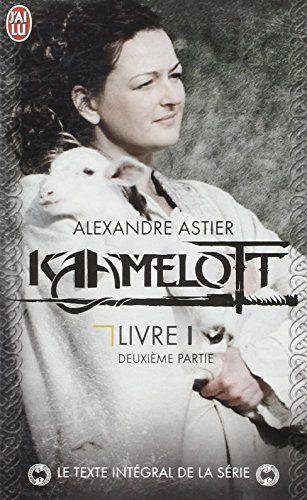 Kaamelott Livre I T2, Alexandre Astier.