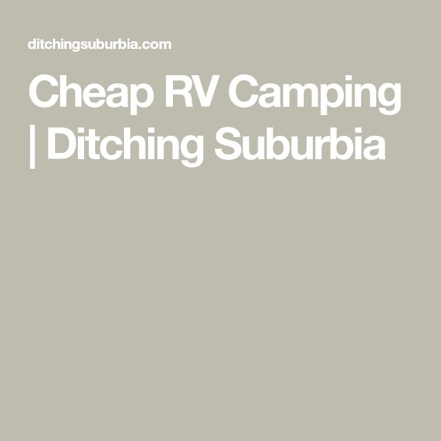 Cheap RV Camping | Ditching Suburbia