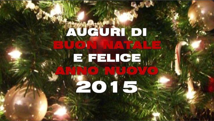 AUGURI DI BUON NATALE E FELICE ANNO NUOVO 2015