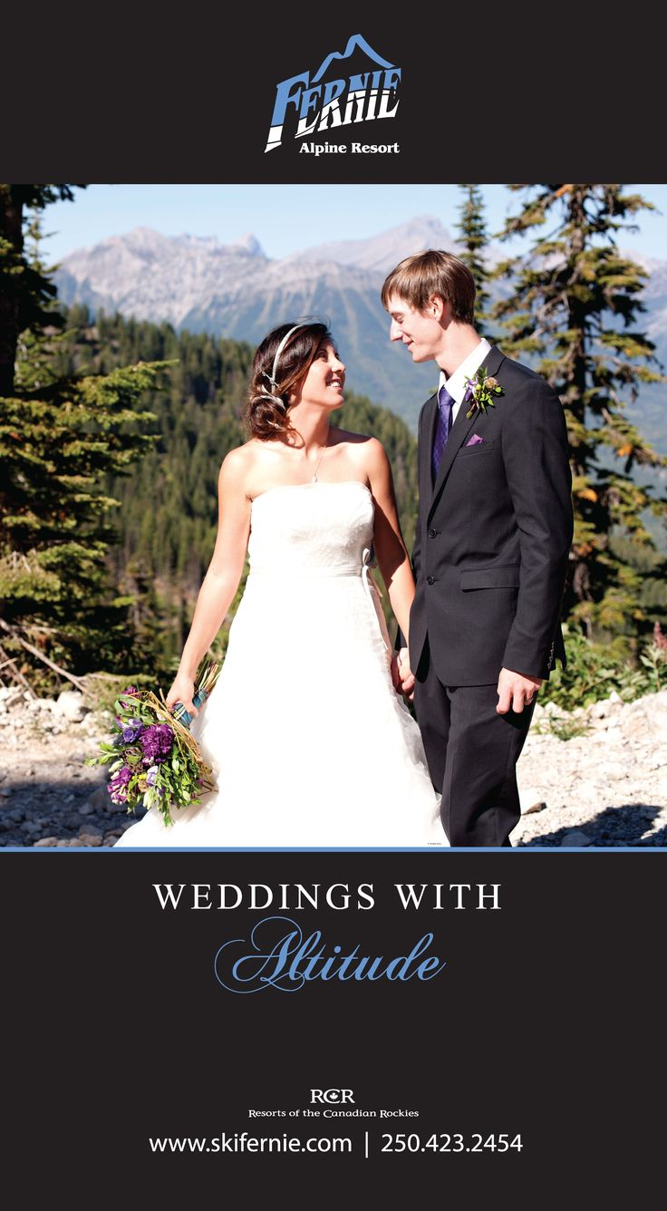 Weddings with Altitude at Fernie Alpine Resort http://www.skifernie.com/things-to-do/weddings.aspx