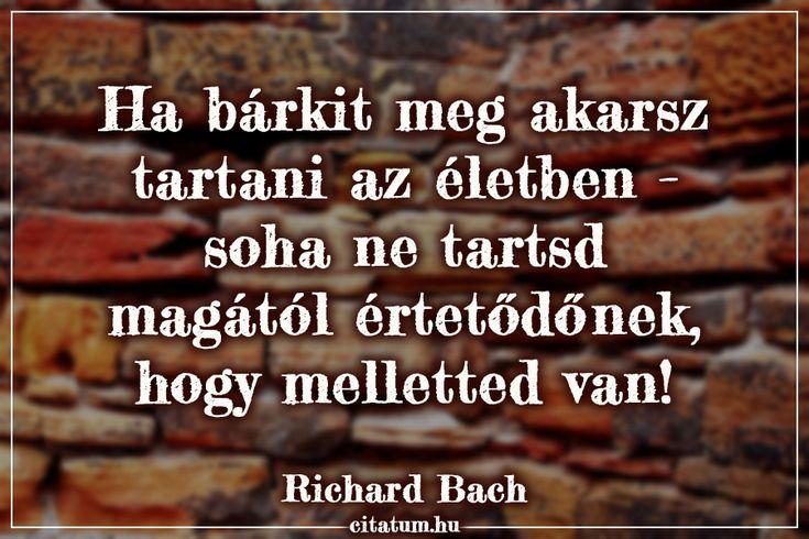 Richard Bach idézete egy kapcsolat megőrzéséről.