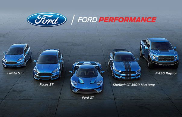 Ford Performance Lineup including Ford GT, Shelby GT350R Mustang, F-150 Raptor, Focus ST and Fiesta ST