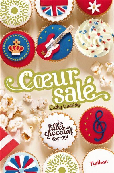 Coeur salé - Les filles au chocolat T3 1/2 - Cathy Cassidy / Février 2016