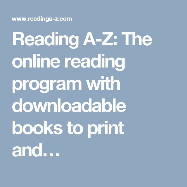 Reading A-Z: Online Instuctional guided reading programme. prinatable books also