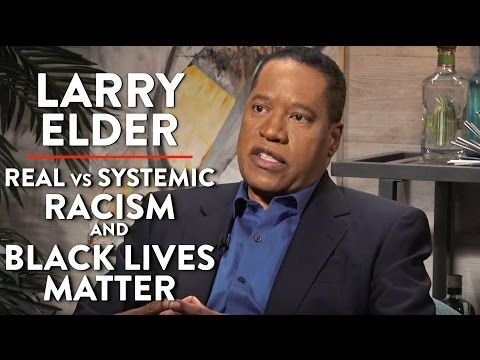 "Real Racism and ""Bogus"" Black Lives Matter (Larry Elder Interview) - YouTube"